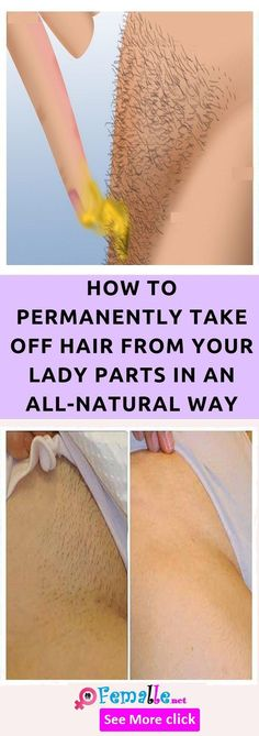 Amazing Tip! Take A Look At How To Permanently Take Off Hair From Your Lady Parts in an All-Natural Way Just by Applying This Homemade Mixture - HEALTHY WEBMD