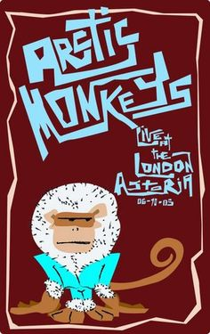 i like the artic monkeys posters as they are slightly humorous and fit in well with the name of the band, i also liek the. Rock Posters, Band Posters, Music Posters, Concert Posters, Arctic Monkeys, Music Love, Good Music, Arte Punk, The Queen Is Dead