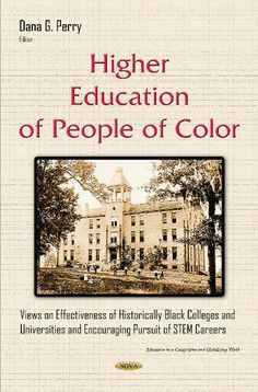 Higher Education of People of Color Views on Effectiveness of Historically Black Colleges and Universities and Encouraging Pursuit of STEM Careers Education in a Competitive and Gobalizing World *** Details on this STEM item can be viewed on Amazon website by clicking the image