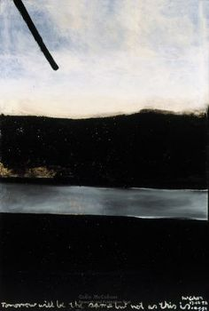 """""""Tomorrow will be the same but not as this is"""" Colin McCahon, New Zealand artist. New Zealand Art, Nz Art, The 5th Of November, Naive Art, Wishing Well, Outsider Art, Folk Art, Contemporary Art, Abstract"""