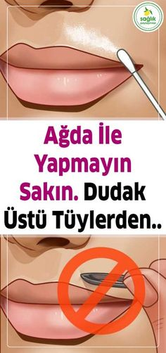 Dudağınızın Üstündeki Tüyleri Yok Eden Doğal Yöntem #ciltbakımı #ağda #tüy #kadın #sağlık