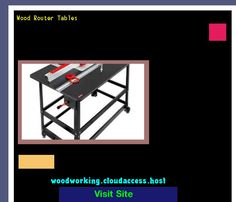 Wood Router Tables 224340 - Woodworking Plans and Projects!