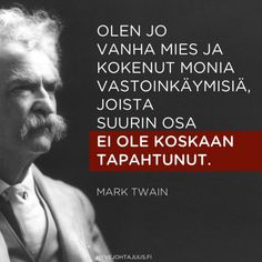 Olen jo vanha mies ja kokenut monia vastoinkäymisiä, joista suurin osa ei ole koskaan tapahtunut. — Mark Twain Instagram Caption, Seriously Funny, Mark Twain, Sayings, Historia, Lyrics, Word Of Wisdom, Quotes