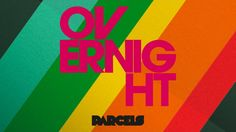 John's Music World: Song of the Day - Overnight - Parcels