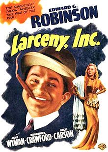 Larceny, Inc. is an American film. Originally released on May 2, 1942 by Warner Brothers, the film is a cross between the comedy and gangster genres. Directed by Lloyd Bacon, the picture stars Edward G. Robinson, Jane Wyman, Broderick Crawford, and Jack Carson, and features Anthony Quinn and Edward Brophy. The film is based on the play The Night Before Christmas by S. J. Perelman.