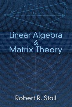Linear Algebra and Matrix Theory by Robert R. Stoll   Advanced undergraduate and first-year graduate students have long regarded this text as one of the best available works on matrix theory in the context of modern algebra. Teachers and students will find it particularly suited to bridging the gap between ordinary undergraduate mathematics and completely abstract mathematics.The first five chapters treat topics important to economics, psychology, statistics, physics, and...