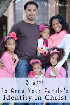Are you wanting to raise Christ-loving, world-changers in your family? If so, here are three things you can do! 3 Ways to Grow Your Family's Identity in Christ ~ Club31Women