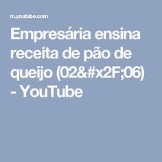 Empresária ensina receita de pão de queijo  (02/06) - YouTube