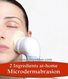 Homemade Microdermabrasion - Stay Pretty on the Cheap | DIY Beauty Skincare and Health Tips
