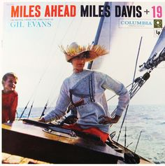 "Miles Davis with the Gil Evans Orchestra: Miles Ahead: Columbia Records CL 1041 (12"" LP) 1957 (This is the 2nd cover -- the company wanted a cover that they thought would be of more appeal to a white audience.)"