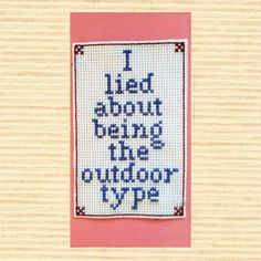 Funny Quote Cross Stitch Bookmark 'I Lied About Being The Outdoor Type'  by:-BackToYours