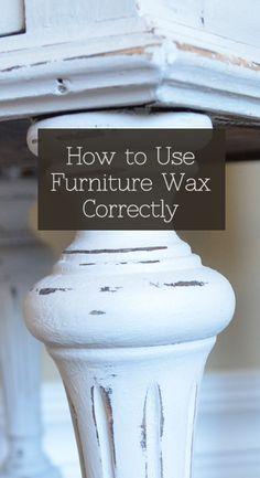 How to Use Furniture Wax Correctly - There are a few things to know about how to use furniture wax as a clear coat on your painted piece. Whether you are painti…