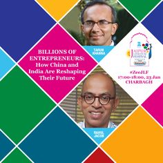 Find out how a billion entrepreneurs are shaping India & China's future with economic strategist Tarun Khanna and business journalist & columnist Rahul Jacob 1700-1800 hrs, 23 Jan at Charbagh