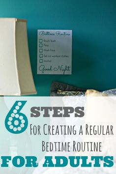 6 Steps for Creating a Regular Bedtime Routine as an Adult http://www.thisimperfecthappiness.com/want-wake-early-set-bed-time-routine/