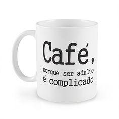 Caneca Café Ser Adulto é Complicado