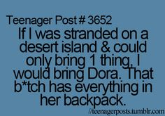 teenager post my hind end that's a mom post! Damn that Dora kids cant figure out why I cant pull a ladder out of my ass! thanks!