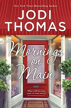 Mornings on Main by Jodi Thomas https://www.amazon.com/dp/1335062955/ref=cm_sw_r_pi_dp_U_x_KKdnAb1Z1RVWK