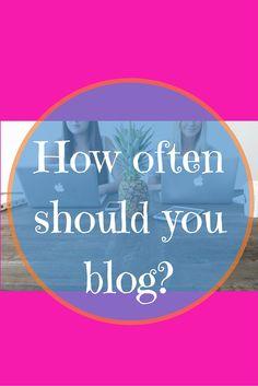 How often should you blog? #blogging tips