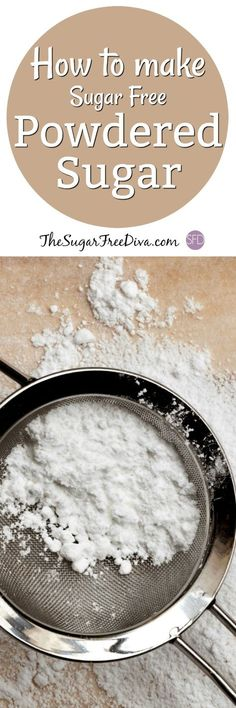 How to Make Sugar Free Powdered Sugar- this is the recipe for making powdered sugar aka confectioners sugar that is sugar free. Use Stevia or Splenda (sucralose) with these easy recipes. (easy noodle recipes how to make) Sugar Free Deserts, Sugar Free Sweets, Sugar Free Cookies, Low Carb Sweets, Sugar Free Recipes, Low Carb Desserts, Dessert Recipes, Paleo Dessert, Stevia Desserts