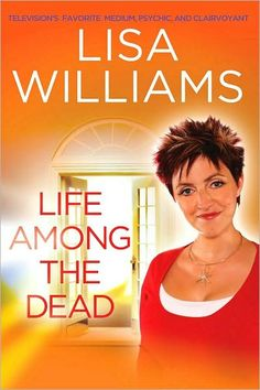 """Read """"Life Among the Dead"""" by Lisa Williams available from Rakuten Kobo. The highly anticipated memoir from the star of the hit series Lisa Williams: Life Among the Dead When Lisa Williams was . Lisa Williams, Spiritual Medium, John Edwards, Moving To Los Angeles, Four Year Old, Losing Someone, Beautiful Soul, Deck Of Cards, Memoirs"""