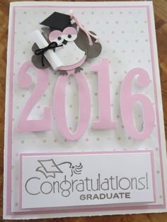 Graduation card using Stampin up Large Number Framelits Dies and Stampin up Owl Punch Owl Punch Cards, Stampin Up, Stamping Up Cards, Congratulations Card, Kids Cards, Baby Cards, Greeting Cards Handmade, Graduation Cards Handmade, Creative Cards