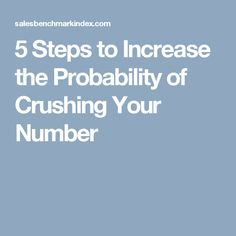 5 Steps to Increase the Probability of Crushing Your Number Insight, Numbers, Crushes