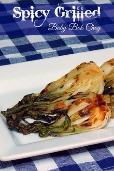 Spicy Grilled Baby Bok Choy #grilling #sidedish #vegetable