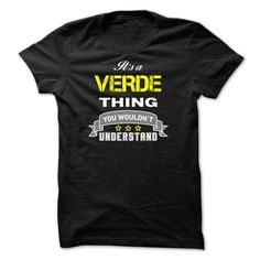 [Top tshirt name list] Its a VERDE thing.-BC9960  Coupon 15%  Its a VERDE thing You wouldnt understand.  Tshirt Guys Lady Hodie  SHARE and Get Discount Today Order now before we SELL OUT  Camping a soles thing you wouldnt understand tshirt hoodie hoodies year name a verde