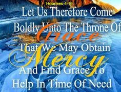 Bible Alive: Heb. 4:16 Let us therefore come boldly unto the throne of grace, that we may obtain mercy, and fin