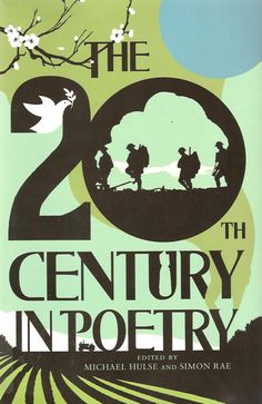 The 20th century in poetry / edited by Michael Hulse and Simon Rae. Findlay Campus Library. Call # PR 601 .T84 2012