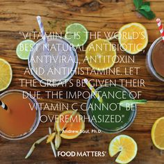 """""""Vitamin C is the world's best natural antibiotic, antiviral, antitoxin and antihistamine. Let the greats be given their due. The importance of vitamin C cannot be overemphasized."""" - Andrew Saul, Ph.D.  We love vitamin C! http://foodmatters.tv/shop/superfoods"""