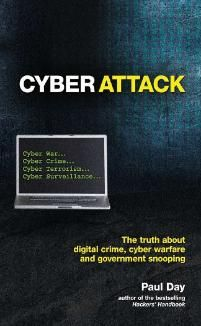Buy Cyber Attack: The truth about digital crime, cyber warfare and government snooping by Day, Paul and Read this Book on Kobo's Free Apps. Discover Kobo's Vast Collection of Ebooks and Audiobooks Today - Over 4 Million Titles! Computer Crime, Computer Security, Computer Tips, International Conflict, Cyber Warfare, Zero Days, Cyber Threat, Secrets And Lies