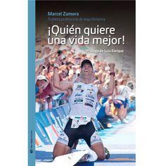 ¡Quién quiere una vida mejor!. Marcel Zamora. http://www.sansport.com/producto/¡quién-quiere-una-vida-mejor-libro