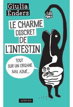 'Le Charme Discret de l'Intestin', tout sur un organe mal aimé, par Giulia Enders