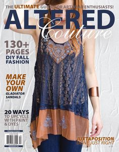 In this issue of Altered Couture, see hand-painted clothing, gladiator sandals, dip-dyed creations, and upcycled necktie dresses.