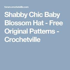 Shabby Chic Baby Blossom Hat - Free Original Patterns - Crochetville