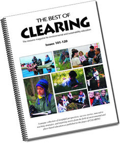 Check out CLEARING magazine: A Resource Journal of Environmental and Place-based Education  The magazine is published primarily online along with a ever-growing collection of environmental education resources. Check out our Facebook page for updates and discussion too!