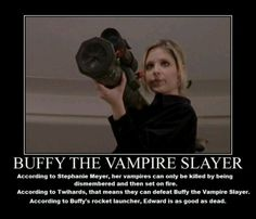 Buffy for the win! I think I'd slap someone if they told me anyone from Twilight could defeat Buffy. Nerd, As Good As Dead, Stephanie Meyers, Buffy Summers, Joss Whedon, Look At You, Our Lady, Big Bang Theory, Pop Culture