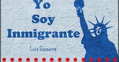 Me encanta escribir en español: Canción : Yo soy inmigrante (Luis Gamarra)