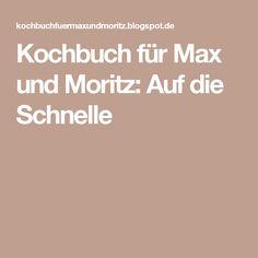 Kochbuch für Max und Moritz: Auf die Schnelle