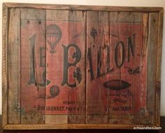 Le Ballon vintage hot air balloon sign. Give your home decor a genuine vintage feel. This nostalgic art work will never go out of style. All of our art is hand made in Biloxi, U.S.A. using reclaimed w
