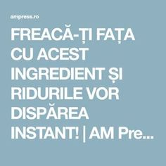 FREACĂ-ȚI FAȚA CU ACEST INGREDIENT ȘI RIDURILE VOR DISPĂREA INSTANT! | AM Press Manado, How To Get Rid, Halloween, Alter, Health And Beauty, Anti Aging, Beauty Hacks, Beauty Tips, Remedies