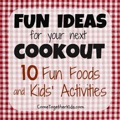 Come Together Kids: 10 Fun Ideas for your next Cookout (5 kid-friendly foods and 5 fun kids' activities)