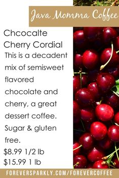 Java Momma Coffee: Chocolate Cherry Cordial * sugar-free and gluten free This is a decadent mix of semisweet flavored chocolate and cherry, a great dessert coffee. #javamomma #directsales #coffee
