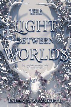 The Light Between Worlds by Laure E. Weymouth - Laura E. Weymouth on Insightful YA Fantasy Novels that Explore Mental Health Ya Books, Good Books, Books To Read, Teen Books, Reading Books, Reading Lists, Book Lists, Books 2018, Beautiful Book Covers