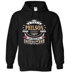PHILSON .Its a PHILSON Thing You Wouldnt Understand - T Shirt, Hoodie, Hoodies, Year,Name, Birthday - #cute shirt #shirtless. I WANT THIS => https://www.sunfrog.com/LifeStyle/PHILSON-Its-a-PHILSON-Thing-You-Wouldnt-Understand--T-Shirt-Hoodie-Hoodies-YearName-Birthday-6014-Black-Hoodie.html?id=60505