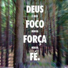 Deus é meu foco                                                                                                                                                                                 Mais