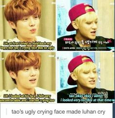 """Haha that's pretty Messed Up #taoprobs "" Luhan crying because Tao`s crying face was ugly..? .. lol XD Exo"