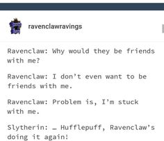Ahhhh now this is a Ravenclaw situation I can relate to.... sadly... Gay Harry Potter, Harry Potter Marauders, Harry Potter Houses, Hogwarts Houses, Harry Potter Universal, Artemis, Ravenclaw, Fantastic Beasts, Hermione