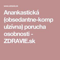 Anankastická (obsedantne-kompulzívna) porucha osobnosti - ZDRAVIE.sk